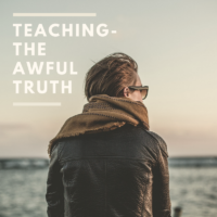 Teaching- The Awful Truth